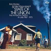 Bob Stanley & Pete Wiggs Present State Of The Union ~ The American Dream In Crisis 1967-1973 by Various Artist
