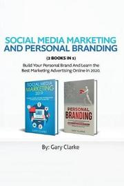 Social Media Marketing and Personal Branding 2 books in 1 by Gary Clarke