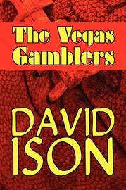 The Vegas Gamblers by David Ison