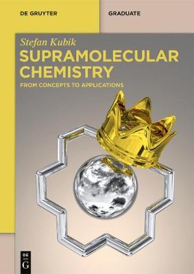 Supramolecular Chemistry by Stefan Kubik
