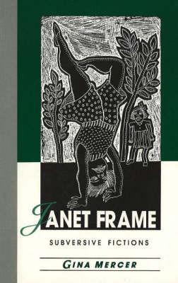 Janet Frame: Subversive Fictions by Gina Mercer image