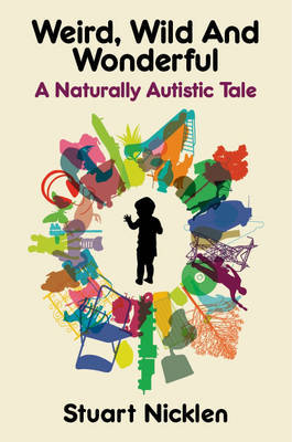 Weird, Wild and Wonderful: A Naturally Autistic Tale by Stuart Nicklen image