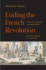 Ending the French Revolution by Howard G. Brown image