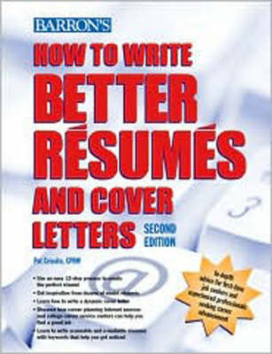 How to Write Better Resumes and Cover Letters by Pat Criscito image