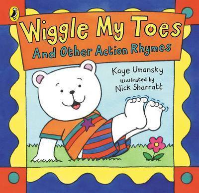 Wiggle My Toes: And Other Action Rhymes by Kaye Umansky image