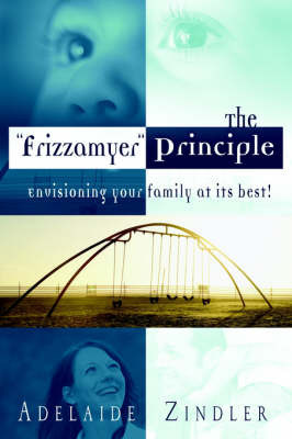 "The ""Frizzamyer"" Principle by Adelaide, L. Zindler image"