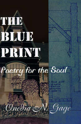 The Blue Print: Poetry for the Soul by Onedia N. Gage Broussard image