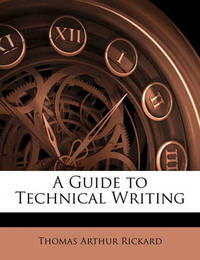 A Guide to Technical Writing by Thomas Arthur Rickard