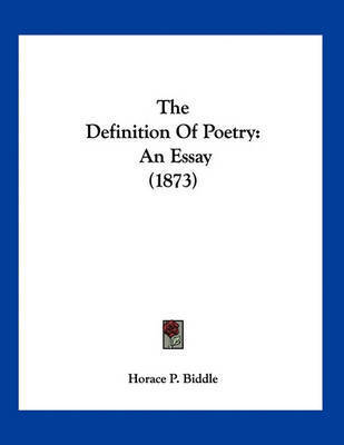definition of poetry essay What is the difference between prose, poetry and that gives the author's own argument but the definition is of the best essays that define poetry.