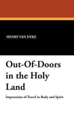 Out-Of-Doors in the Holy Land by Henry Van Dyke image