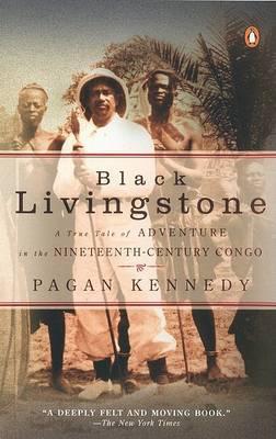 Black Livingstone: A True Tale by Pagan Kennedy image