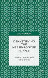 Demystifying the Meese-Rogoff Puzzle by I Moosa