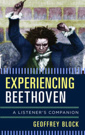 Experiencing Beethoven by Geoffrey Block