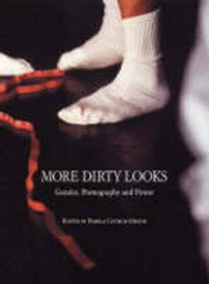 More Dirty Looks: Gender, Pornography and Power by Henry Jenkins
