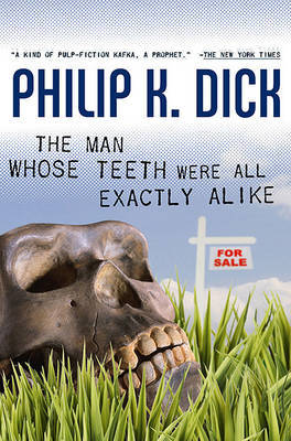 The Man Whose Teeth Were All Exactly Alike by Philip K. Dick image