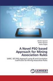A Novel Pso Based Approach for Mining Association Rules by Agrawal Jitendra