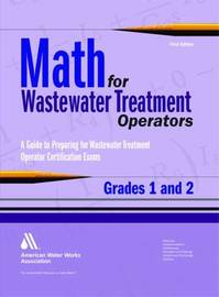Math for Wastewater Treatment Operators, Grades 1 and 2 by John Giorgi