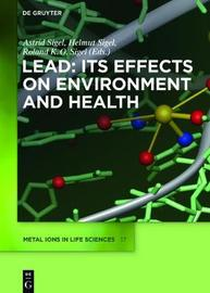 Lead: Its Effects on Environment and Health