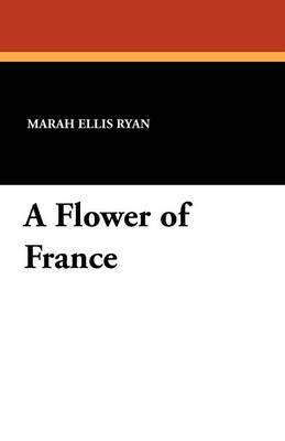 A Flower of France by Marah Ellis Ryan image