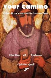 YOUR CAMINO - a Lightfoot Guide to Practical Preparation for a Pilgrimage by Sylvia Nilsen