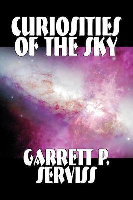 Curiosities of the Sky by Garrett P Serviss image