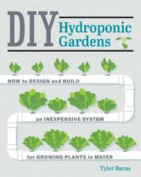 DIY Hydroponic Gardens by Tyler Baras image