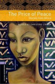 Oxford Bookworms Library: Level 4:: The Price of Peace: Stories from Africa by Christine Lindop