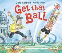 Get That Ball! by Judy Corbalis image