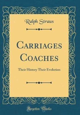 Carriages Coaches by Ralph Straus