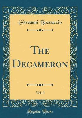 Il Decameron, Vol. 3 (Classic Reprint) by Giovannie Boccaccio