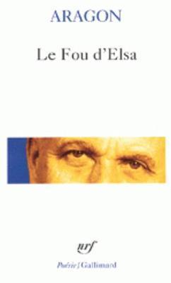 Le fou d'Elsa by Louis Aragon