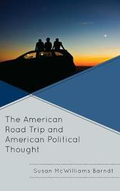 The American Road Trip and American Political Thought by Susan McWilliams Barndt