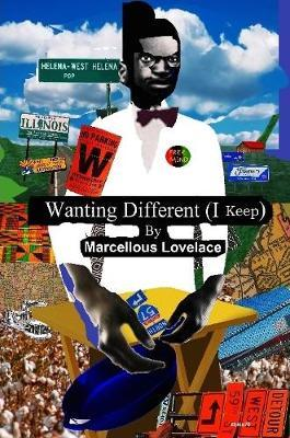Wanting Different (I Keep) by Marcellous Lovelace image