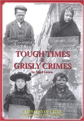 Tough Times and Grisly Crimes by Nigel Green image