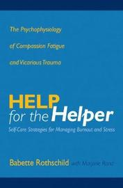 Help for the Helper by Babette Rothschild