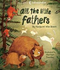All the Little Fathers by Margaret Wise Brown