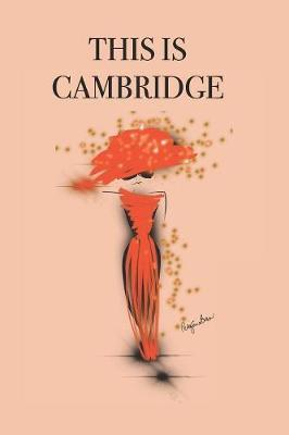 This Is Cambridge by P.J. Brown