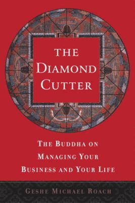 The Diamond Cutter: The Buddha on Managing Your Business and Life by Roach Michael Geshe image