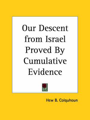 Our Descent from Israel Proved by Cumulative Evidence (1931) by Hew B. Colquhoun image