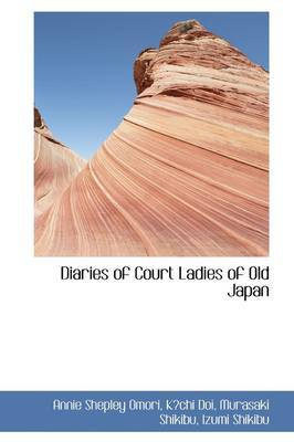Diaries of Court Ladies of Old Japan by Annie Shepley Omori image
