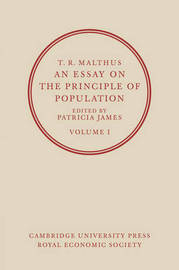 An Essay on the Principle of Population: Volume 1 by T.R. Malthus