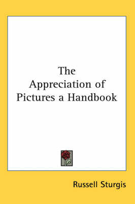 The Appreciation of Pictures a Handbook by Russell Sturgis image