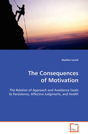 The Consequences of Motivation by Heather Lench image