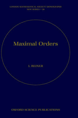Maximal Orders by Irving Reiner