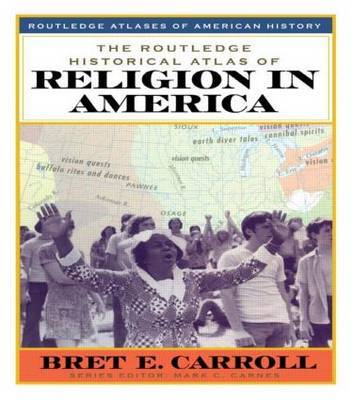 The Routledge Historical Atlas of Religion in America by Brett Carroll image