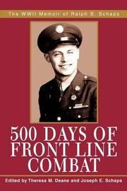 500 Days of Front Line Combat: The WWII Memoir of Ralph B. Schaps image