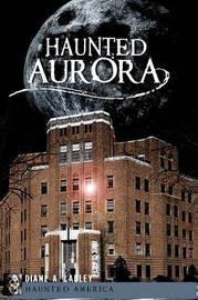 Haunted Aurora by Diane A Ladley