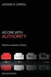 As One with Authority, Second Edition by Jackson W Carroll