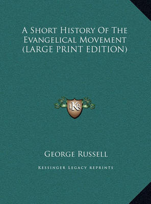 A Short History of the Evangelical Movement by George Russell