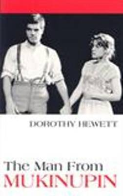 The Man From Mukinupin by Dorothy Hewett